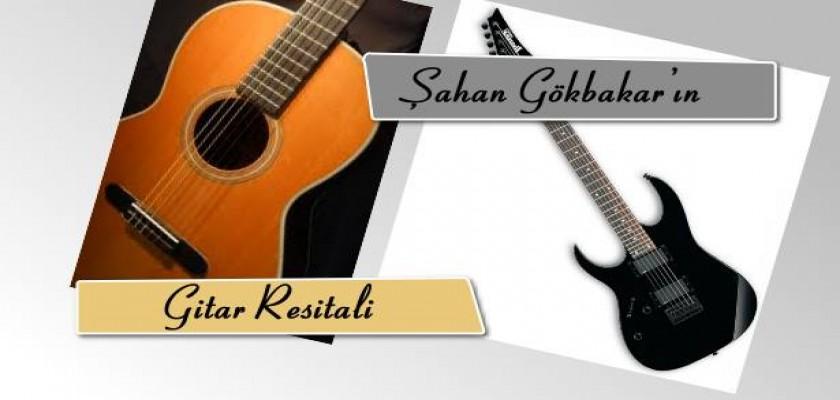 Şahan Gökbakar'ın Gitar Resitali